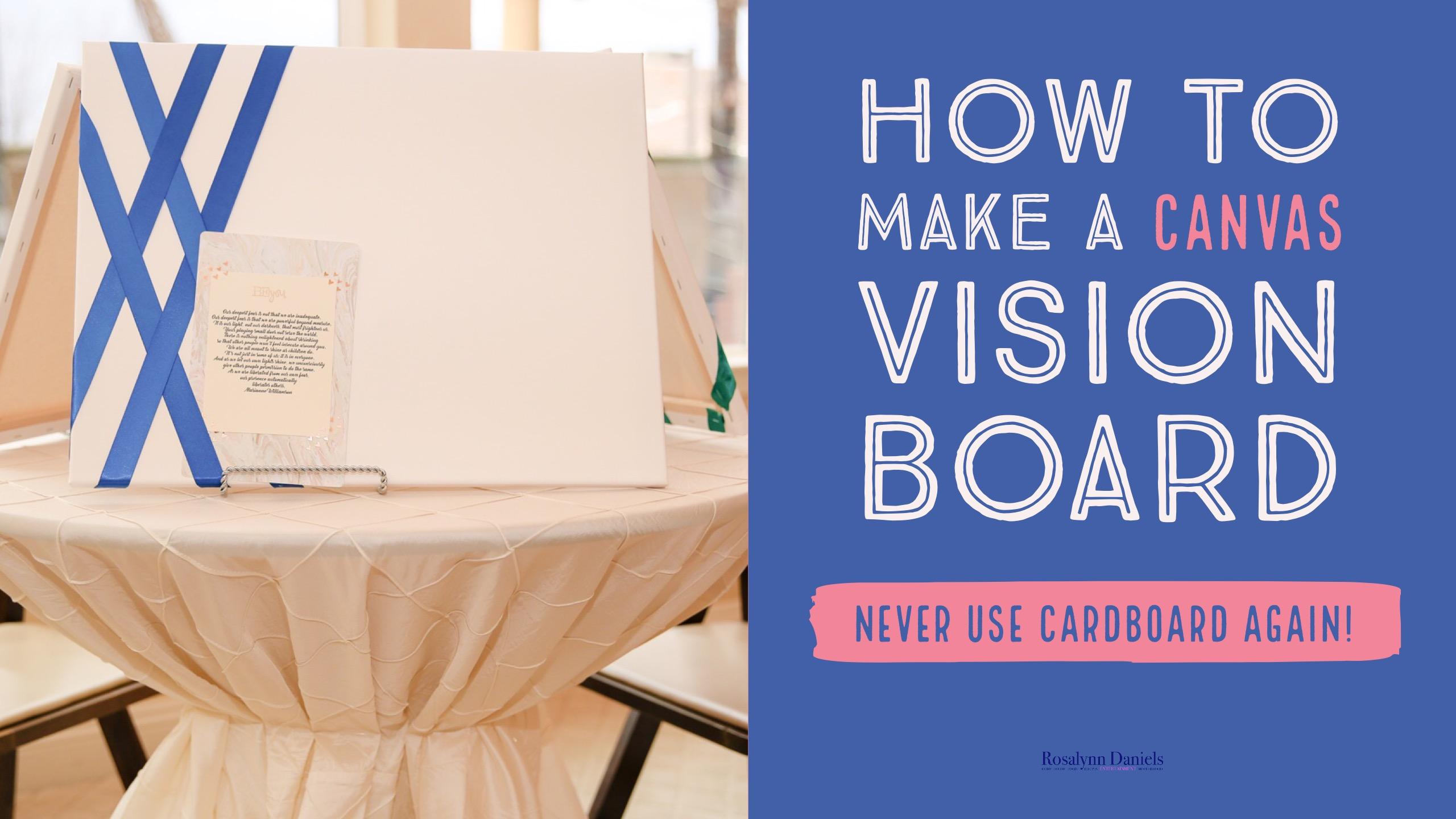How To Make A Diy Canvas Vision Board Rosalynn Daniels