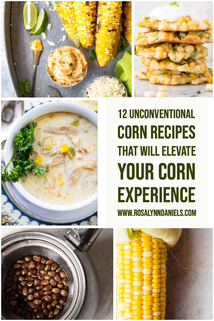 https://www.rosalynndaniels.com/12-unconventional-corn-recipes-that-will-elevate-your-corn-experience